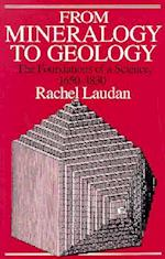 From Mineralogy to Geology af Rachel Laudan