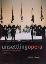 Unsettling Opera af David J. Levin