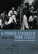 Power Stronger Than Itself af George E Lewis