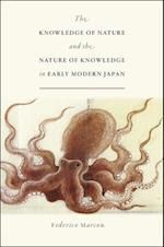 The Knowledge of Nature and the Nature of Knowledge in Early Modern Japan (Studies of the Weatherhead East Asian In)