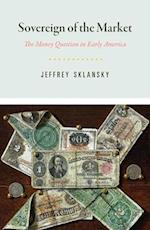 Sovereign of the Market (American Beginnings, 1500-1900)