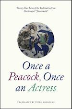 Once a Peacock, Once an Actress