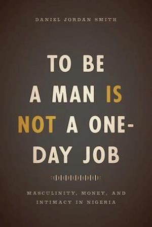 To Be a Man Is Not a One-Day Job