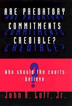Are Predatory Commitments Credible? (Studies in Law and Economics Hardcover)