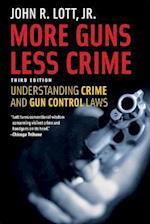 More Guns, Less Crime (Studies in Law & Economics)