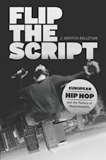 Flip the Script (Chicago Studies in Ethnomusicology)