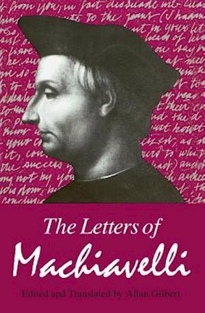 The Machiavelli: the Letters of Machiavelli (Pr Only)
