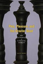 Pain, Pleasure, and the Greater Good