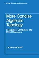 More Concise Algebraic Topology (Chicago Lectures in Mathematics)