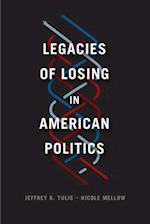 Legacies of Losing in American Politics (Chicago Studies in American Politics)