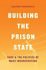 Building the Prison State (Chicago Series in Law and Society)