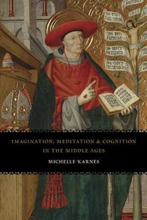 Bog, paperback Imagination, Meditation, and Cognition in the Middle Ages af Michelle Karnes