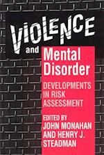 Violence and Mental Disorder (JOHN D AND CATHERINE T MACARTHUR FOUNDATION SERIES ON MENTAL HEALTH AND DEVELOPMENT)