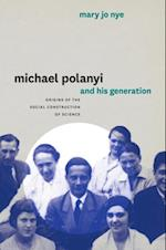 Michael Polanyi and His Generation af Mary Jo Nye