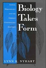 Biology Takes Form (Science Its Conceptual Foundations Hardcover)