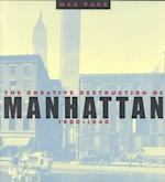 The Creative Destruction of Manhattan, 1900-1940 af Max Page