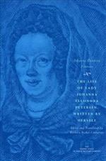The Life of Lady Johanna Eleonora Petersen, Written by Herself (Other Voice in Early Modern Europe Hardcover)