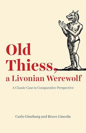 Old Thiess, a Livonian Werewolf