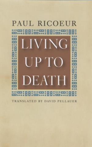 Living Up to Death af Paul Ricoeur