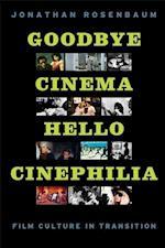 Goodbye Cinema, Hello Cinephilia af Jonathan Rosenbaum
