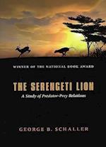 The Serengeti Lion (Wildlife Behaviour & Ecology S)