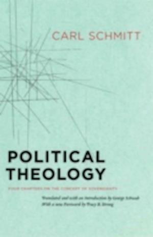 Bog, paperback Political Theology af George Schwab, Tracy B Strong, Carl Schmitt