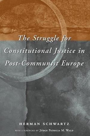 The Struggle for Constitutional Justice in Post-Communist Europe