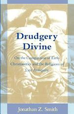 Drudgery Divine (Chicago Studies in the History of Judaism)