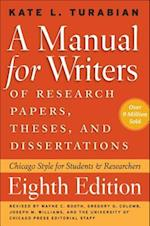 A Manual for Writers of Research Papers, Theses, and Dissertations (CHICAGO GUIDES TO WRITING, EDITING, AND PUBLISHING)