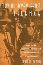 Moving Away from Silence (Chicago Studies in Ethnomusicology)
