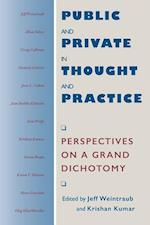 Public and Private in Thought and Practice (Morality and Society Series)