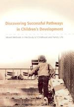 Discovering Successful Pathways in Children's Development (JOHN D AND CATHERINE T MACARTHUR FOUNDATION SERIES ON MENTAL HEALTH AND DEVELOPMENT)