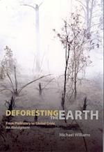 Deforesting the Earth af Michael Williams