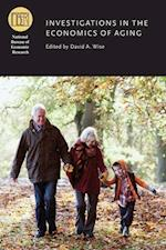 Investigations in the Economics of Aging (NATIONAL BUREAU OF ECONOMIC RESEARCH CONFERENCE REPORT)