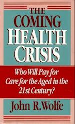 The Coming Health Crisis