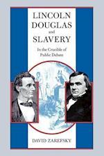Lincoln, Douglas and Slavery