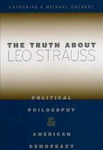 The Truth about Leo Strauss af Catherine H. Zuckert, Michael P. Zuckert