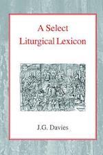 A Select Liturgical Lexicon