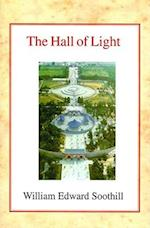 The Hall of Light af William Edward Soothill