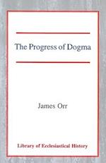 The Progress of Dogma af James Orr