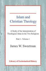 Islam and Christian Theology (Library of Ecclesiastical History)