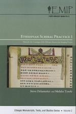 Ethiopian Scribal Practice 1 (Ethiopic Manuscripts, Texts, and Studies, nr. 2)