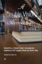 A Double Vision Hermeneutic