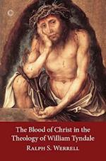 The Blood of Christ in the Theology of William Tyndale