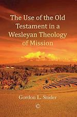 The Use of the Old Testament in a Wesleyan Theology of Mission