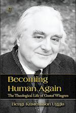 Becoming Human Again