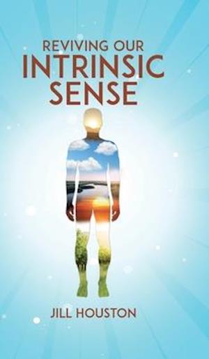 Reviving Our Intrinsic Sense