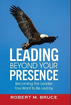 Leading Beyond Your Presence