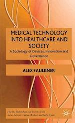 Medical Technology Into Healthcare and Society (Health, Technology And Society)