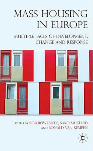 Mass Housing in Europe: Multiple Faces of Development, Change and Response